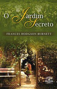 O Jardim Secreto, de Frances Rodgson Burnett